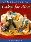 Cakes for Men (The Creative Cakes Series)