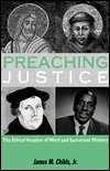 Preaching Justice: The Ethical Vocation of Word and Sacrament Ministry