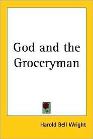 God and the Groceryman by Harold Bell Wright