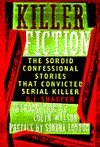 Killer Fiction: The Sordid Confessional Stories That Convicted Serial Killer G. J. Schaefer
