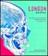 London Bodies: Changing Shape of Londoners from Prehistoric Times to the Present Day
