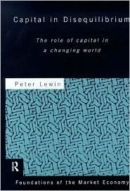 Capital in Disequilibrium: The Role of Captial in a Changing World