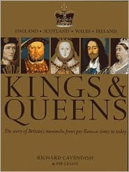 Kings & Queens: The Story of Britain's Monarchs from Pre-Roman Times to Today