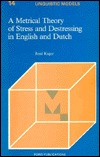 A Metrical Theory of Stress and Destressing in English and Dutch