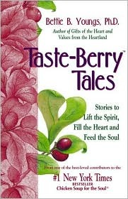 Taste Berry Tales: Stories to Lift the Spirit, Enlarge the Heart and Feed the Soul