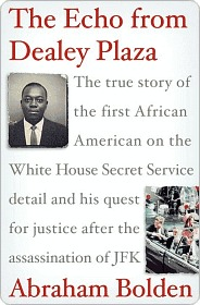 The echo from dealey plaza: the true story of the first african american on the white house secret service detail and his quest for justice after the assassination of jfk par Abraham Bolden