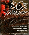 100% Pleasure: From Appetizers To Desserts: The Low Fat Cookbook For People Who Love To Eat