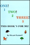 One! Two! Three! This Book's for Me!