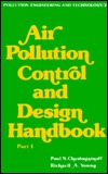 Air Pollution Control and Design Handbook/Part 1 (Pollution Engineering & Technology Series)