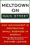 Meltdown on Main Street: How Government Is Obstructing Small Business in America