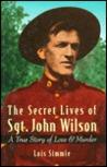 The Secret Lives of Sgt. John Wilson by Lois Simmie