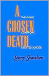 A Chosen Death: The Dying Confront Assisted Suicide