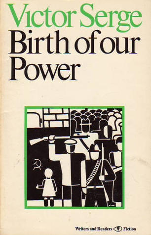 Birth of Our Power by Victor Serge