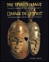 The spirit's image / L'image de l'esprit: The African masking tradition, evolving continuity / La tradition du masque africain, évolution et continuité
