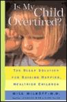 Is My Child Overtired?: The Sleep Solution for Raising Happier, Healthier Children