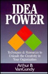 idea-power-techniques-and-resources-to-unleash-the-creativity-in-your-organization
