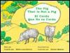 The Pig That is Not a Pig /El cerdo que no es cerdo