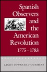 Spanish Observers and the American Revolution, 1775-1783
