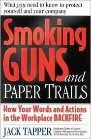 Smoking Guns and Paper Trails: How Your Words and Actions in the Workplace Backfire
