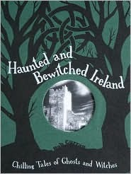 Haunted and Bewitched Ireland