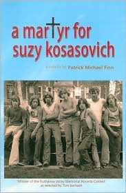 A Martyr for Suzy Kosasovich by Patrick Michael Finn