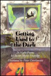 Getting Used to the Dark: 26 Night Poems