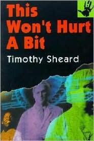 This Won't Hurt a Bit by Timothy Sheard