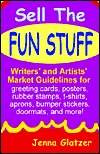 Sell the Fun Stuff: Writers' and Artists' Market Guidelines for Greeting Cards, Posters, Rubber Stamps, T-Shirts, Aprons, Bumper Stickers