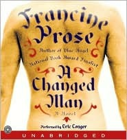 Ebook A Changed Man by Francine Prose TXT!