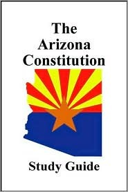 the arizona constitution study guide by state of arizona rh goodreads com Constitution Study Guide Quizlet Missouri Constitution Study Guide Answers