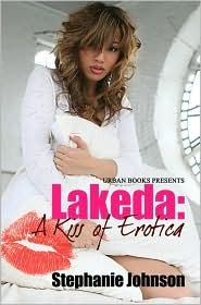 Lakeda, A Kiss of Erotica by Stephanie Johnson