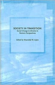 Society in Transition: Social Change in Ukraine in Western Perspectives