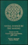 Social Science in the Making: Essays on the Russell Sage Foundation, 1907-1972: Essays on the Russell Sage Foundation, 1907-1972