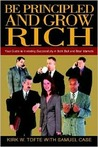 Be Principled and Grow Rich: Your Guide to Investing Successfully in Both Bull and Bear Markets