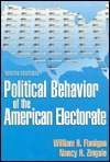 Political Behavior of the American Electorate by William H. Flanigan