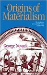 Origins of Materialism: The Evolution of a Scientific View of the World