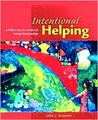 Intentional Helping: A Philosophy for Proficient Caring Relationships