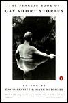 The Penguin Book of Gay Short Stories by David Leavitt
