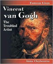 Vincent Van Gogh: The Troubled Artist