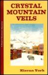 Crystal Mountain Veils (Royce Madison Mystery, #2)