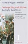 Der lange Weg nach Westen: Bd.1: Deutsche Geschichte vom Ende des Alten Reiches bis zum Untergang der Weimarer Republik