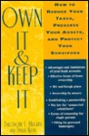 Own It & Keep It: How to Reduce Your Taxes, Preserve Your Assets, and Protect Your Survivors