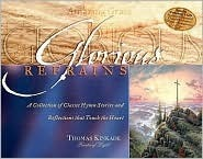Glorious Refrains: A Collection of Classic Hymn Stories and Reflections That Touch the Heart [With CD]