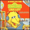 A Visit to the Sesame Street Library by Deborah Hautzig