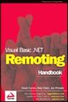 Visual Basic .Net Remoting Handbook