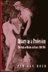 History as a Profession: The Study of History in France, 1818-1914