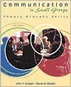 Communication in Small Groups: Theory, Process, Skills