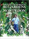 Around the World in 80 Gardens by Monty Don