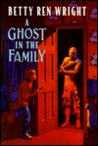A Ghost in the Family by Betty Ren Wright
