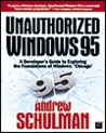"""Unauthorized Windows 95: A Developer's Guide to Exploring the Foundations of Windows """"Chicago"""""""